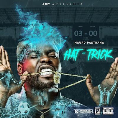 Mauro Pastrana - Hat-Trick (EP) 2018.
