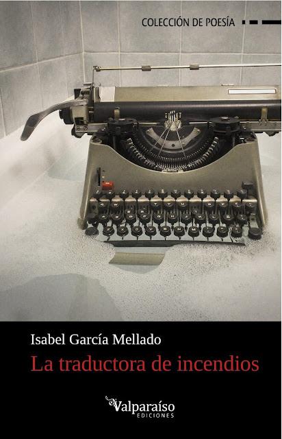 La traductora de incendios, de Isabel García Mellado