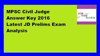 MPSC Civil Judge Answer Key 2016 Latest JD Prelims Exam Analysis