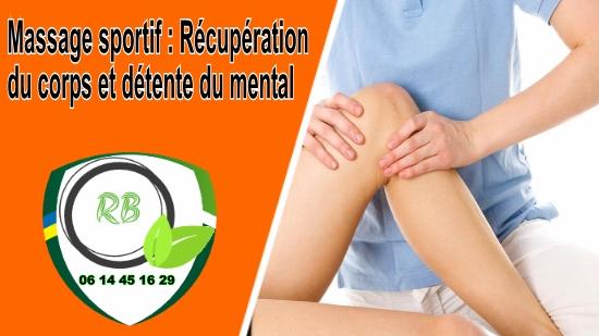 Massage sportif : Récupération du corps et détente du mental;