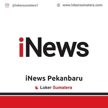Lowongan Kerja Pekanbaru: iNews Pekanbaru Maret 2021