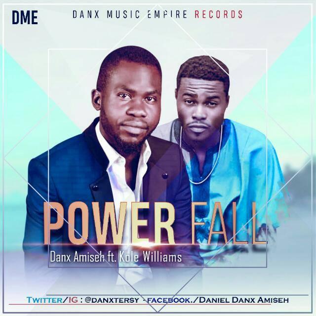 MUSIC Download Music: Power Fall – Danx Amiseh ft Kole Williams