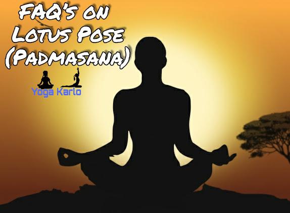 FAQ's on Lotus Pose (Padmasana)