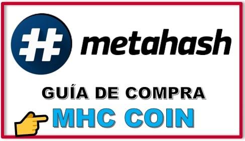 Cómo y Dónde Comprar #METAHASH (MHC)  Tutorial Actualizado