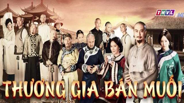 Thương Gia Bán Muối Trọn Bộ Tập Cuối – Phim Trung Quốc THVL1 Lồng Tiếng