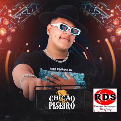 Chicão do Piseiro - Promocional Julho 2021 - 10 Músicas Novas
