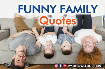 Funny quotes about Family, funny family quotes