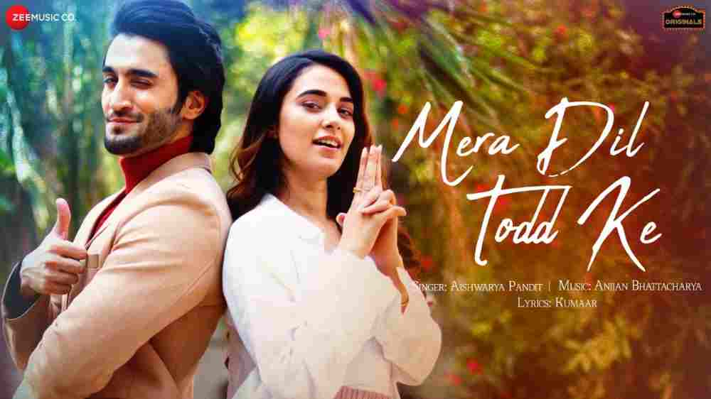 Mera Dil Todd Ke Lyrics - Aishwarya Pandit