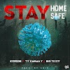 [BangHitz] MUSIC: Korede X Big Tizzy Omy X Ty Zamani – Stay Home Stay Safe