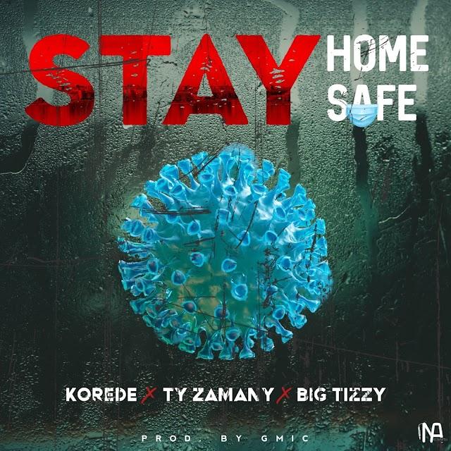 [BangHitz] MUSIC: Korede X Big Tizzy Omy X Ty Zamani – Stay Home Stay Safe