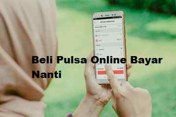Beli Pulsa Online Bayar Nanti