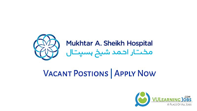 Mukhtar A. Sheikh Hospital Jobs In Pakistan May 2021 Latest | Apply Now