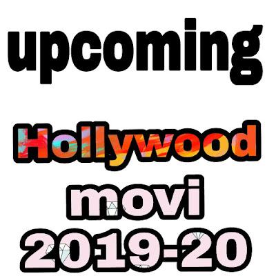upcoming hollywod movie 2019..upcoming Hollywood movie in India  Hollywood upcoming movie list,,