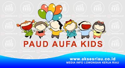 Lowongan PAUD Aufa Kids Pekanbaru Februari 2018