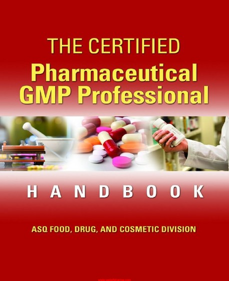 The Certified Pharmaceutical GMP Professional Handbook