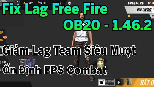 Fix Lag Free Fire OB20 - 1.46.2 Mới Nhất Giảm Lag Team Siêu Mượt Hỗ Trợ Giảm Lag Ổn Định FPS | HQT LAG FREE FIRE
