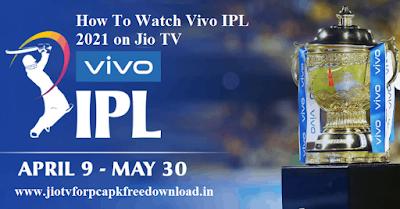 How To Watch Vivo IPL 2021 on Jio TV