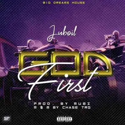MusiQ : Juboil - God First.Prod By Mubz Mixed By Chase TRG.