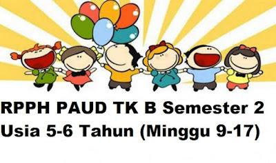 RPPH PAUD TK B Semester 2 Usia 5-6 Tahun