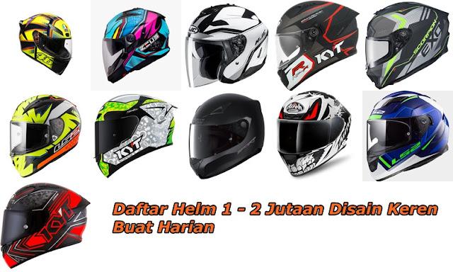 daftar helm 1 sampai 2 jutaan disain keren cocok buat harian