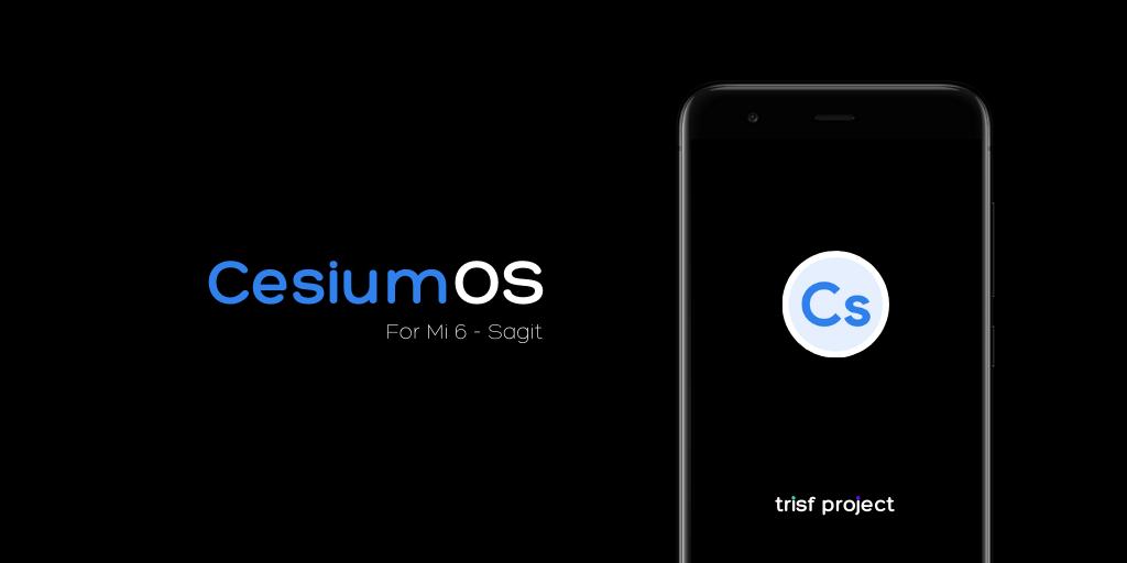 [ROM] CesiumOS - v3.3 [Mi 6][Sagit]