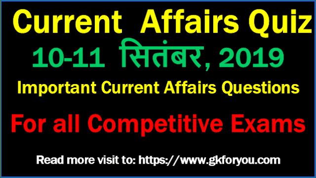 Most Important India Current Affairs Quiz: 10-11 September, 2019