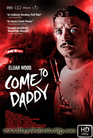 Come To Daddy [1080p] [Latino-Ingles] [MEGA]