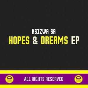 Nsizwa SA – Hopes & Dreams EP