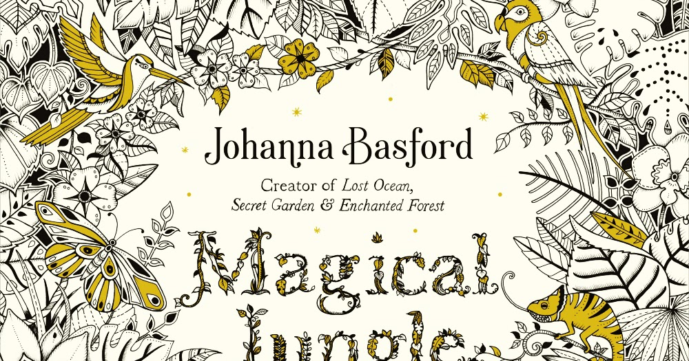 Lit And Life Magical Jungle An Inky Expedition Amp Coloring Book By Johanna Basford