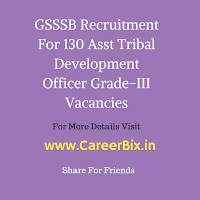GSSSB Recruitment For 130 Asst Tribal Development Officer Grade-III Vacancies