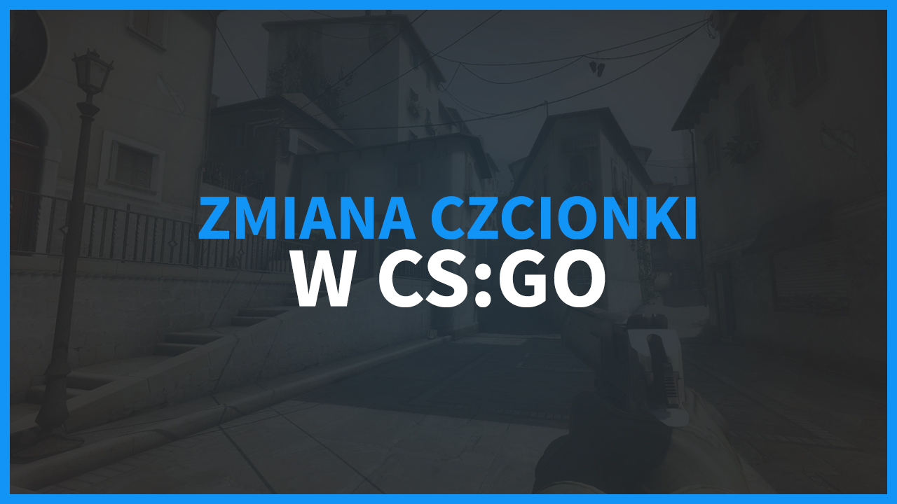 Zmiana czcionki w CS:GO poradnik download