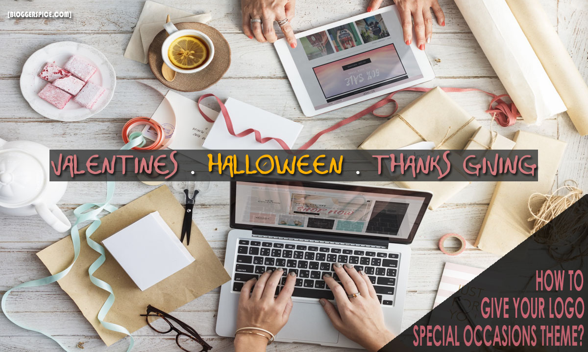 Give your logo special occasions theme like Valentines, Halloween