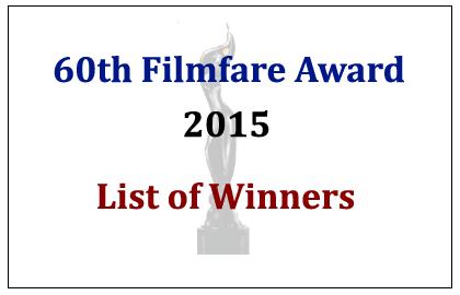 List of Winners of 60th Film fare Awards 2015