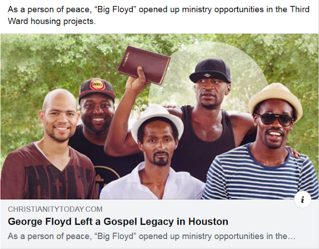 https://www.christianitytoday.com/news/2020/may/george-floyd-ministry-houston-third-ward-church.html?utm_source=ctdirect-html&utm_medium=Newsletter&utm_term=10046067&utm_content=714739566&utm_campaign=email&fbclid=IwAR3NvTfeWx92lIuQVHehGH26KAONtc_dudPpA-Kgbf5njED6oHuu0ktjHu4
