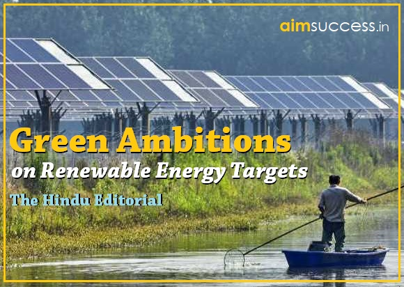 Green Ambitions - on Renewable Energy Targets: The Hindu Editorial