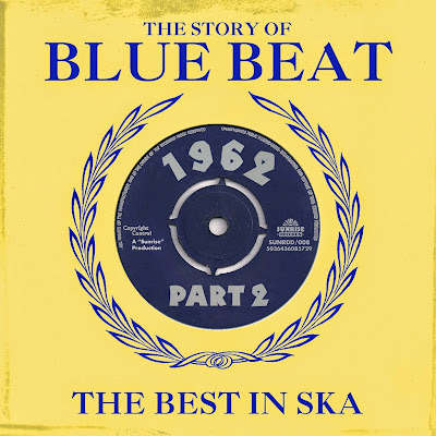 THE STORY OF BLUE BEAT - 1962 Part 2 - The Best In Ska