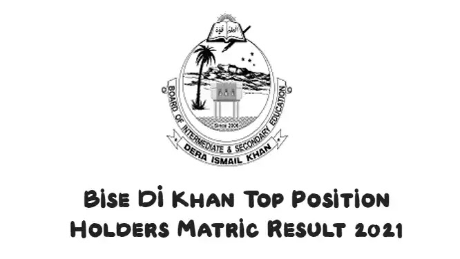 Bise DI Khan Matric Position Holders 2021 10 Class Result