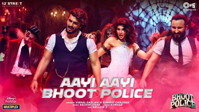 Aayi Aayi Bhoot Police Lyrics – Vishal Dadlani, Sunidhi Chauhan & Mellow D | Bhoot Police