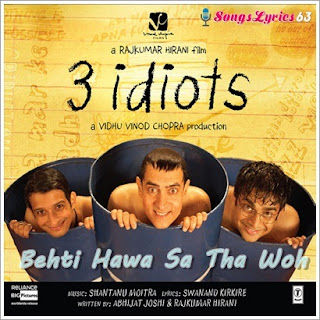 Behti Hawa Sa Tha Woh Song Lyrics 3 Idiots [2009]