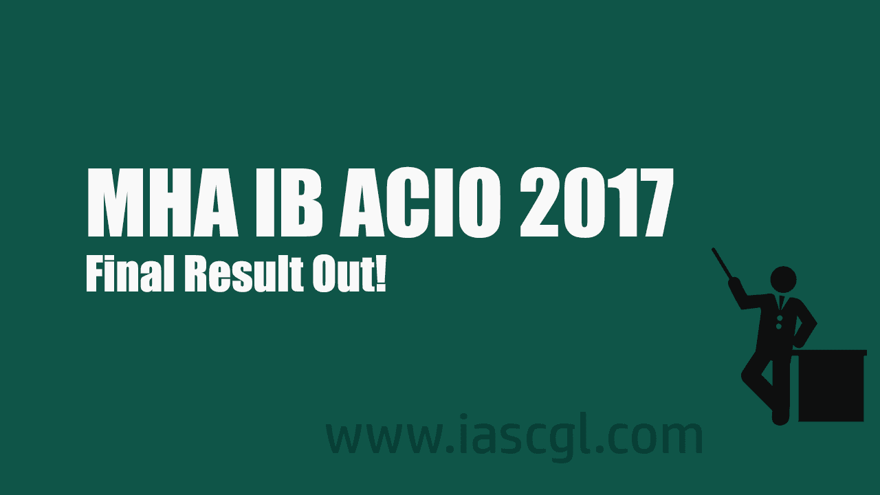 MHA IB ACIO Result