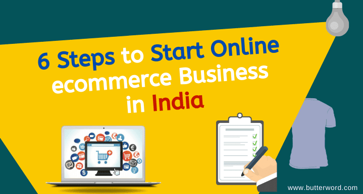 steps to start online ecommerce business in india, ecommerce business ideas, internet business, startup, butterword.com