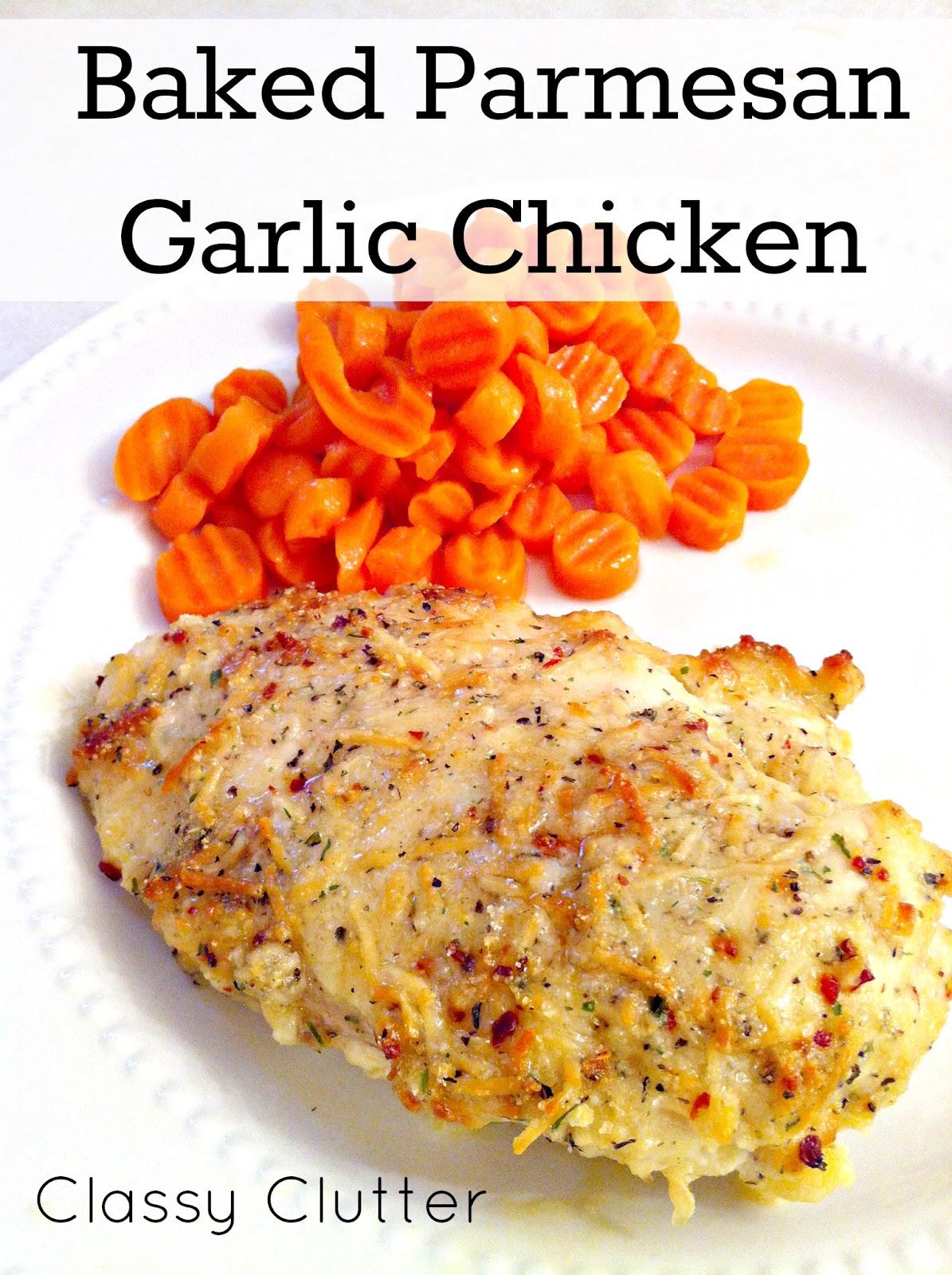 Baked Parmesan Garlic Chicken Classy Clutter
