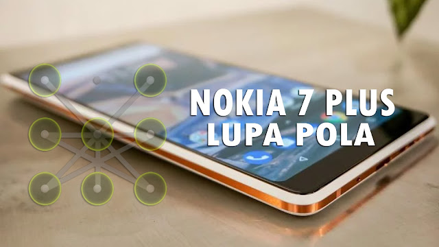 Mengatasi Hp Nokia 7 Plus Lupa pola atau sandi