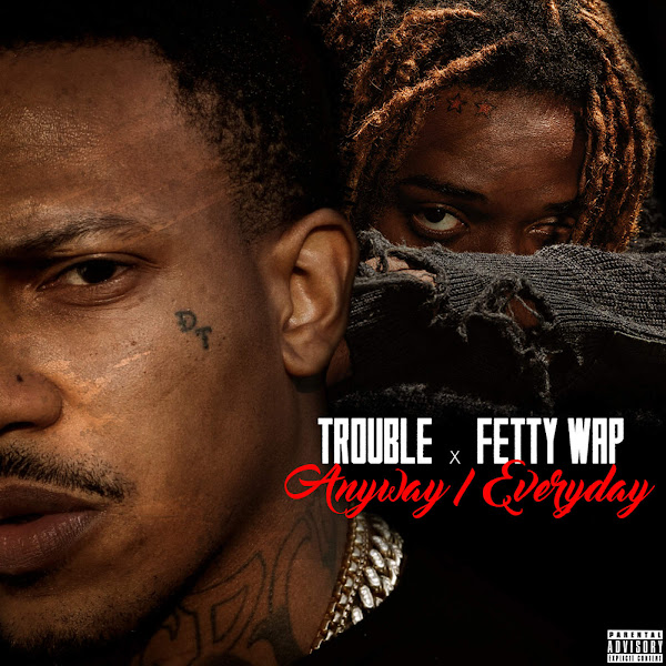 Trouble - Anyway / Everyday (feat. Fetty Wap) - Single Cover