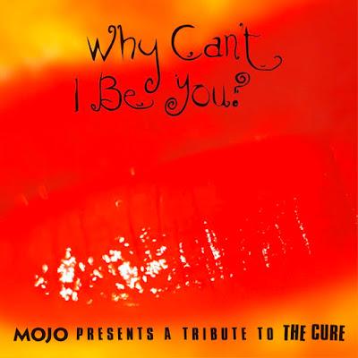 Noticia: 'Why can't i be you' es el disco tributo a The Cure que edita la revista británica Mojo