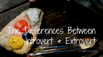 The Differences Between Introvert and Extrovert