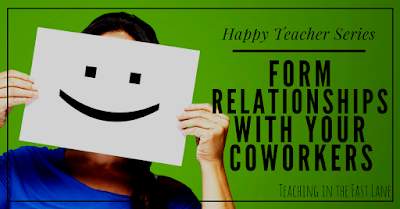 How forming working relationships with your coworkers can make or break you as a teacher.
