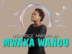 AUDIO | BEATRICE MWAIPAJA – MWAKA WANGU | Download new MP3