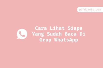 Cara Lihat Siapa Yang Sudah Baca Di Grup WhatsApp