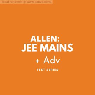 ALLEN: JEE Mains+Advanced Test Series[PDF]